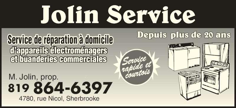 Jolin Service (819-864-6397) - Annonce illustrée======= - Service de r?paration ? domicile d?appareils ?lectrom?nagers et buanderies commerciales 819 864-6397 M. Jolin, prop. 4780, rue Nicol, Sherbrooke