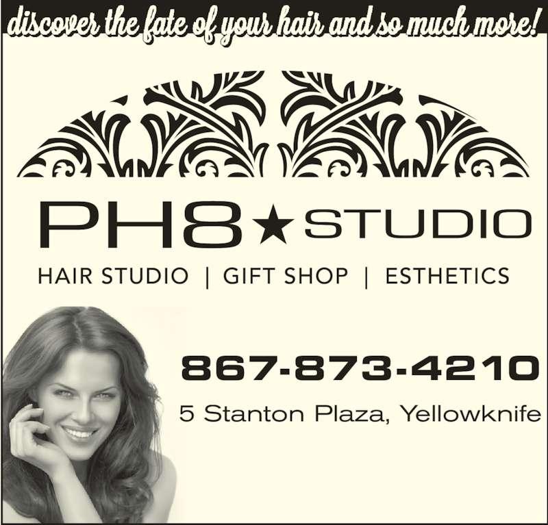 PH8 Studio (867-873-4210) - Display Ad - 5 Stanton Plaza, Yellowknife 867-873-4210