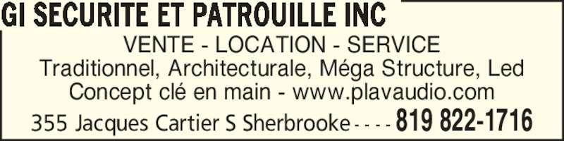 Gi Securite Et Patrouille Inc (819-822-1716) - Annonce illustrée======= - Traditionnel, Architecturale, M?ga Structure, Led 355 Jacques Cartier S Sherbrooke - - - - 819 822-1716 GI SECURITE ET PATROUILLE INC Concept cl? en main - www.plavaudio.com VENTE - LOCATION - SERVICE