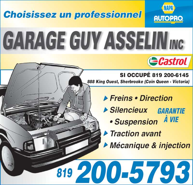 Garage Guy Asselin Inc (819-346-1355) - Annonce illustrée======= - SI OCCUP? 819 200-6145 Choisissez un professionnel Freins ? Direction Silencieux ? Suspension Traction avant M?canique & injection GARANTIE ? VIE 888 King Ouest, Sherbrooke (Coin Queen - Victoria) 819200-5793