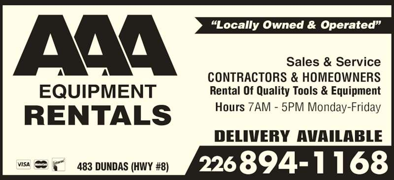 AAA Equipment Rentals & Sales (519-621-2453) - Display Ad - CONTRACTORS & HOMEOWNERS Rental Of Quality Tools & Equipment DELIVERY AVAILABLE ?Locally Owned & Operated? Hours 7AM - 5PM Monday-Friday 894-1168226483 DUNDAS (HWY #8) Sales & Service