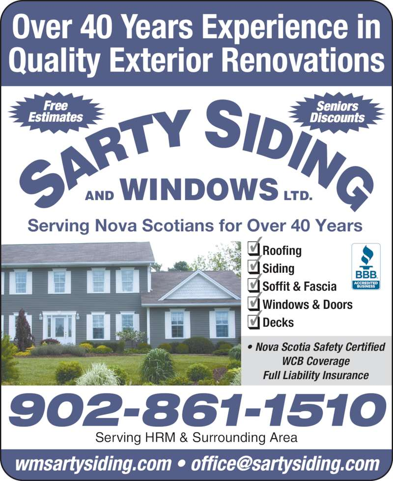 Sarty Siding & Windows Ltd (902-861-1510) - Display Ad - 902-861-1510 Serving HRM & Surrounding Area AND WINDOWS LTD. Serving Nova Scotians for Over 40 Years Free Estimates Seniors Discounts ? Roofing ? Siding ? Soffit & Fascia ? Windows & Doors ? Decks Over 40 Years Experience in Quality Exterior Renovations ? Nova Scotia Safety Certified WCB Coverage Full Liability Insurance