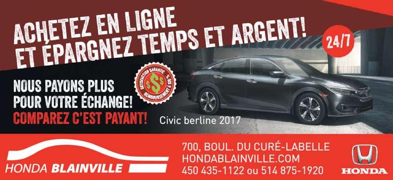 Honda De Blainville (450-435-1122) - Annonce illustrée======= - ÉCHANGE COMPAREZ C'EST PAYANT ! 700, boul. Curé-Labelle Civic Sedan 2016 NOTRE BUT... VOTRE SATISFACTION! 4 5 0 . 4 3 5 . 1 1 2 2 5 1 4 . 8 7 5 . 1 9 2 0 24/24 7 jours sur 7 www.hondablainville.com ÉPARGNEZ TEMPS ET ARGENT ACHETEZ EN LIGNE! ET EN LIGNE NOUS PAYONS PLUS POUR VOTRE