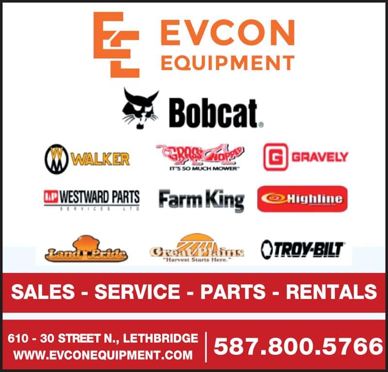 Evcon Farm Equipment Ltd (403-329-6011) - Display Ad - SALES - SERVICE - PARTS - RENTALS 587.800.5766610 - 30 STREET N., LETHBRIDGEWWW.EVCONEQUIPMENT.COM