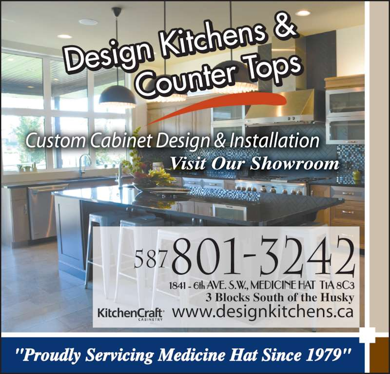 "Design Kitchen & Counter Tops Ltd (403-527-0901) - Display Ad - Visit Our Showroom Custom Cabinet Design & Installation ""Proudly Servicing Medicine Hat Since 1979"" Design Ki tchens & Counter To ps 1841 - 6th AVE. S.W., MEDICINE HAT  T1A 8C3 3 Blocks South of the Husky www.designkitchens.ca 801-3242587"