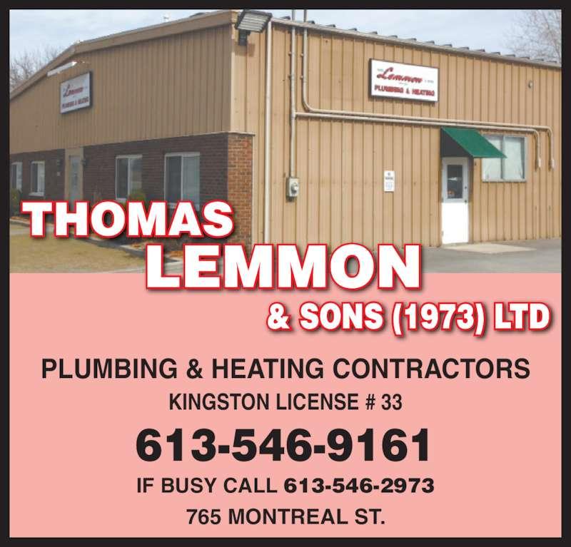 Thomas Lemmon & Sons Ltd (613-546-9161) - Display Ad - KINGSTON LICENSE # 33 765 MONTREAL ST. 613-546-9161 THOMAS LEMMON & SONS (1973) LTD IF BUSY CALL 613-546-2973 PLUMBING & HEATING CONTRACTORS