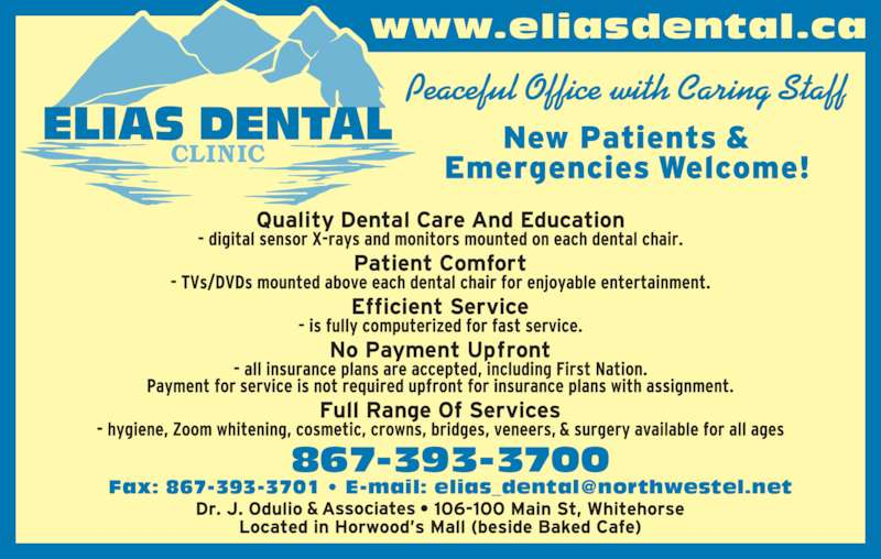 Elias Dental (867-393-3700) - Display Ad - 867-393-3700 Peaceful Office with Caring Staff www.eliasdental.ca