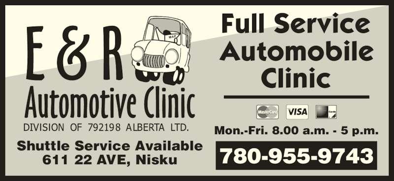 E & R Automotive Clinic (780-955-1991) - Display Ad - Mon.-Fri. 8.00 a.m. - 5 p.m. 780-955-9743Shuttle Service Available611 22 AVE, Nisku