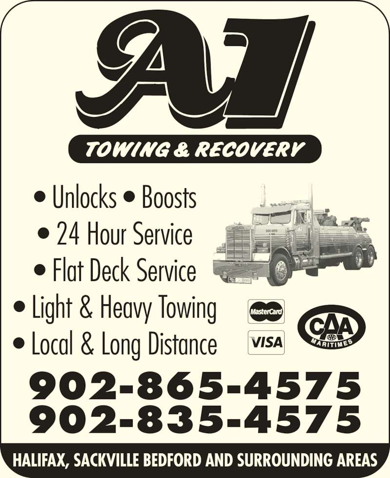 A-1 Towing & Recovery Ltd (902-865-4575) - Display Ad - ? Unlocks ? Boosts ? 24 Hour Service ? Flat Deck Service ? Light & Heavy Towing ? Local & Long Distance 902-865-4575 902-835-4575 HALIFAX, SACKVILLE BEDFORD AND SURROUNDING AREAS