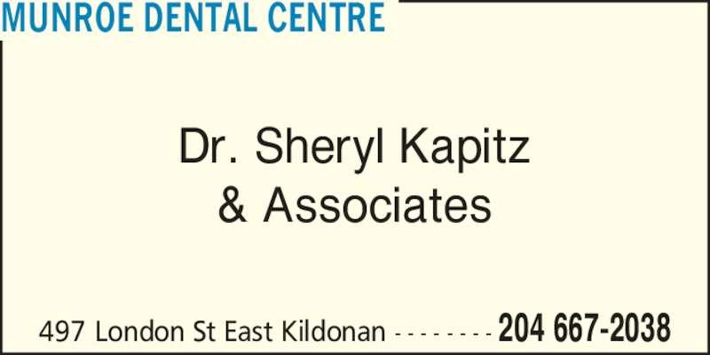 Munroe Dental Centre (2046672038) - Display Ad - 204 667-2038497 London St East Kildonan - - - - - - - - Dr. Sheryl Kapitz & Associates MUNROE DENTAL CENTRE