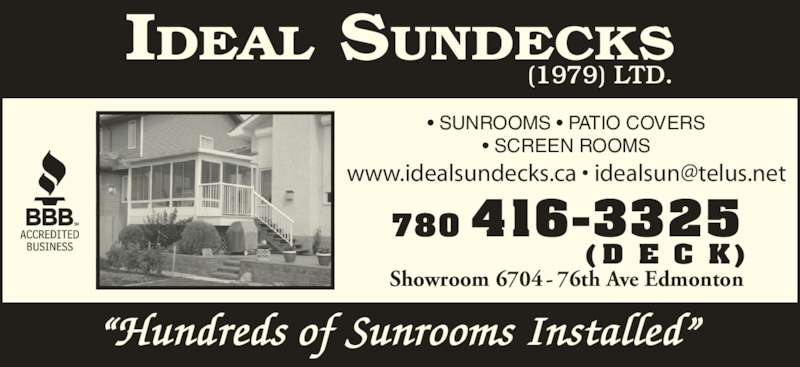 "Ideal Sundecks (1979) Ltd (780-416-3325) - Display Ad - 780 416-3325 (D E C K) Showroom 6704 - 76th Ave Edmonton • SUNROOMS • PATIO COVERS • SCREEN ROOMS IDEAL SUNDECKS (1979) LTD. ""Hundreds of Sunrooms Installed"""
