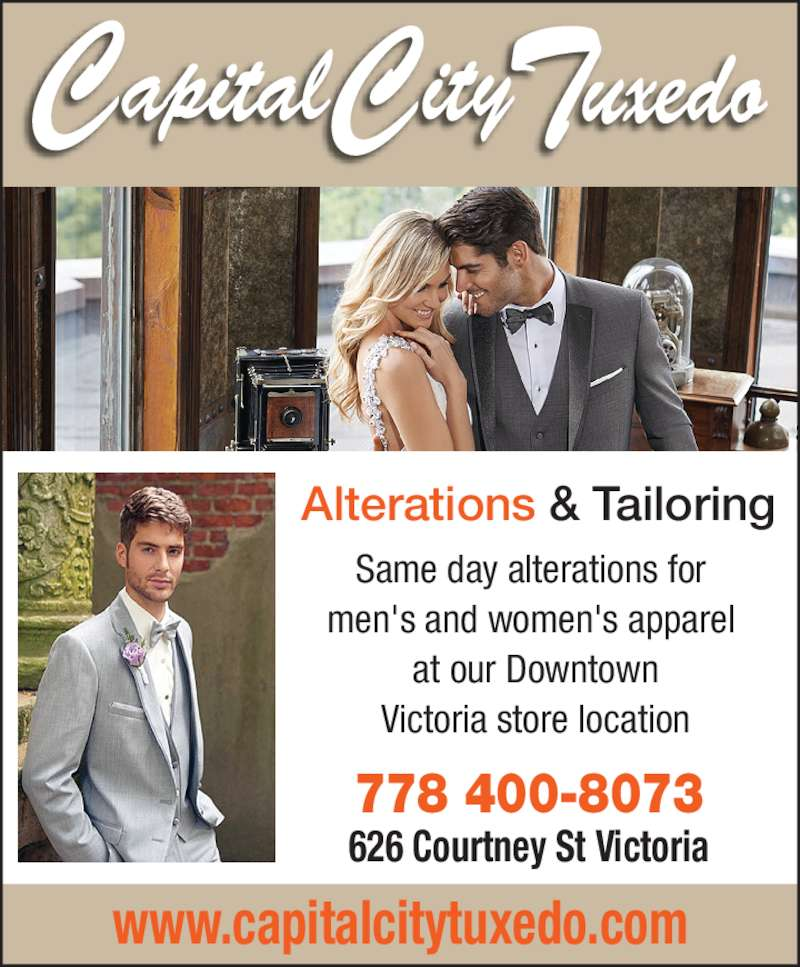Capital City Tuxedo (250-384-8213) - Display Ad - Alterations & Tailoring men's and women's apparel  at our Downtown Victoria store location www.capitalcitytuxedo.com 626 Courtney St Victoria 778 400-8073 Same day alterations for