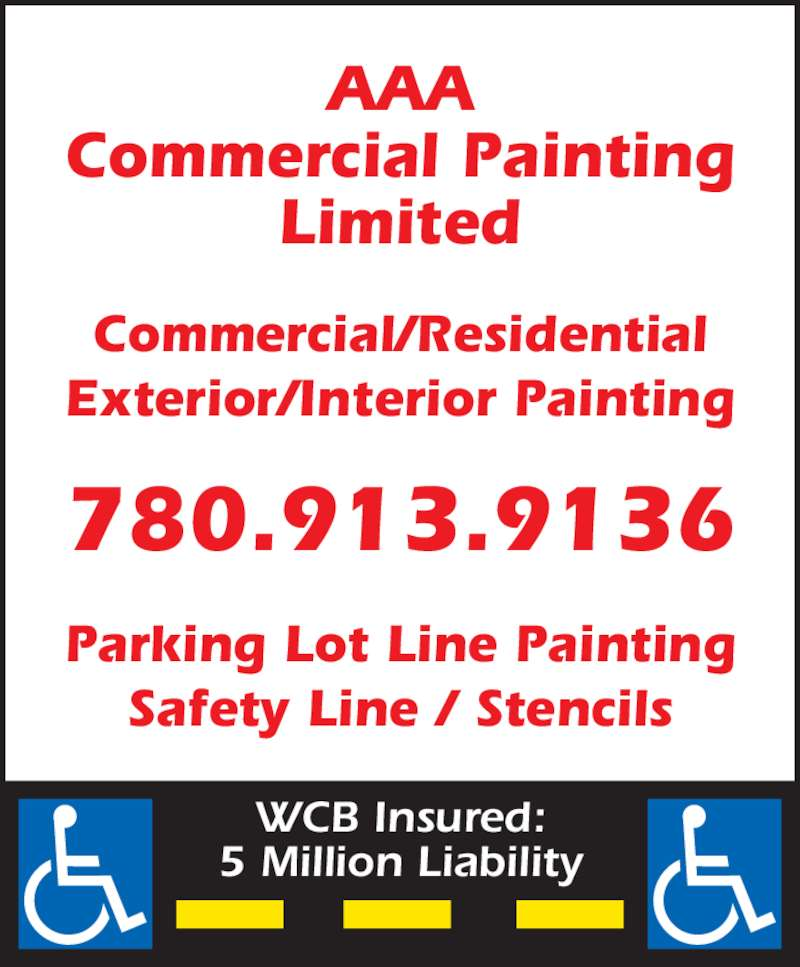 AAA Commercial Painting Ltd (780-913-9136) - Display Ad - AAA Commercial Painting Limited Parking Lot Line Painting Safety Line / Stencils 780.913.9136 WCB Insured: 5 Million Liability Commercial/Residential Exterior/Interior Painting