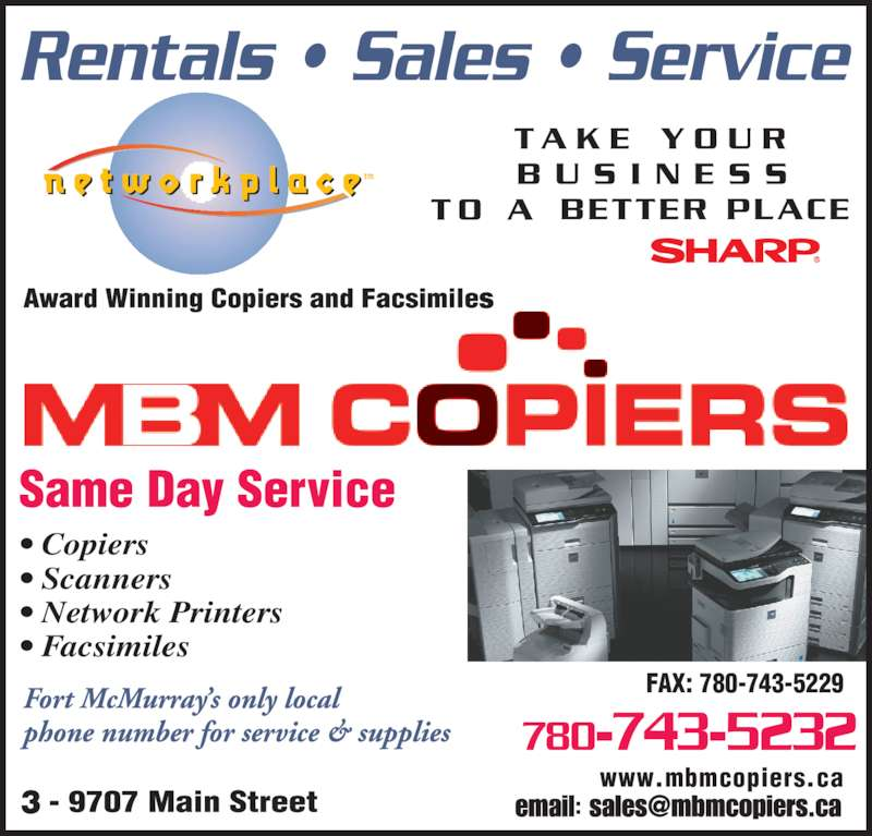 McMurray Business Machines (780-743-5232) - Display Ad - • Copiers • Scanners • Network Printers • Facsimiles www.mbmcopiers.ca FAX: 780-743-5229 780-743-5232
