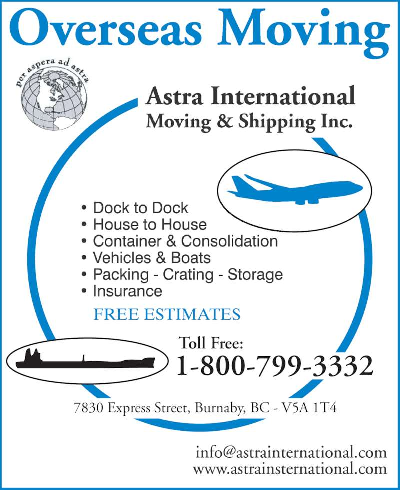 Astra International Moving & Shipping (604-422-8001) - Display Ad - 1-800-799-3332 Toll Free: 7830 Express Street, Burnaby, BC - V5A 1T4
