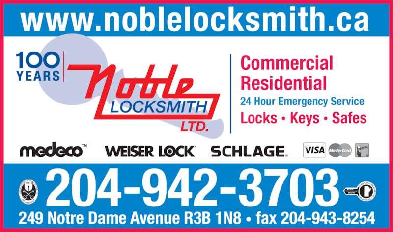 Noble Locksmith Ltd (204-942-3703) - Display Ad - 249 Notre Dame Avenue R3B 1N8 • fax 204-943-8254 204-942-3703 Commercial Residential  24 Hour Emergency Service Locks • Keys • Safes www.noblelocksmith.ca