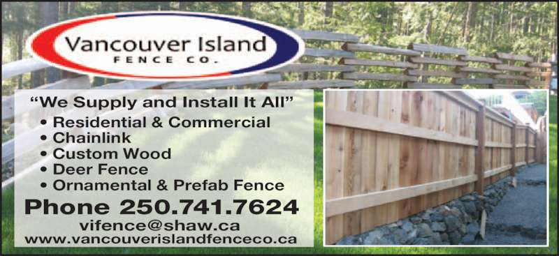 """Vancouver Island Fence Company (2507417624) - Display Ad - Phone 250.741.7624 • Residential & Commercial • Chainlink • Custom Wood • Deer Fence • Ornamental & Prefab Fence """"We Supply and Install It All"""" www.vancouverislandfenceco.ca"""