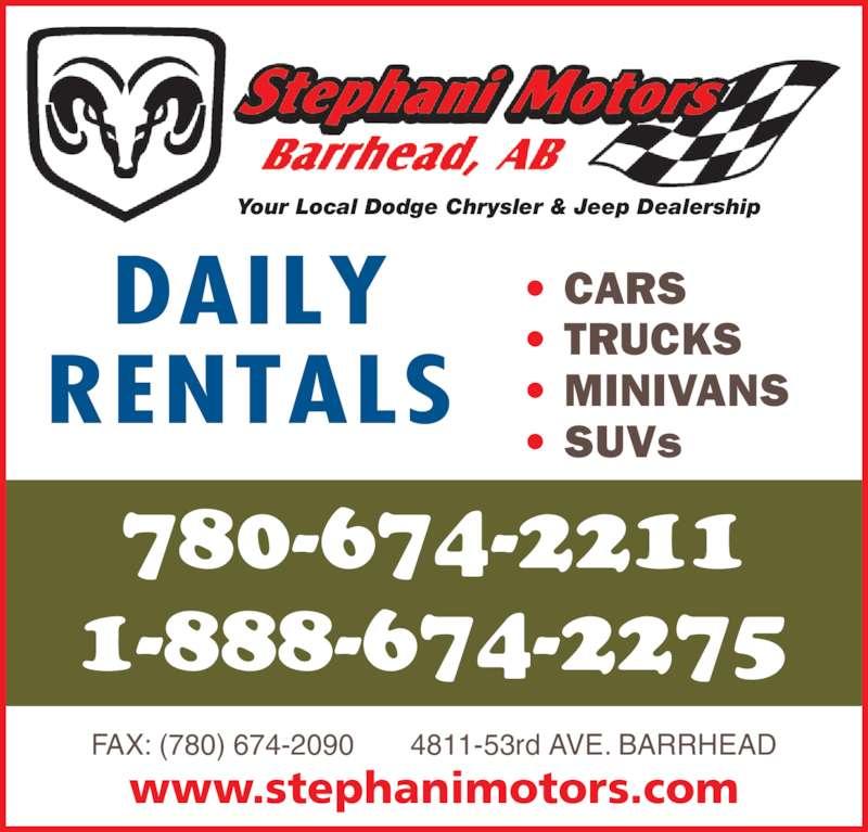 Stephani Motors Ltd (780-674-2211) - Display Ad - • TRUCKS • MINIVANS • SUVs DAILY RENTALS 780-674-2211 FAX: (780) 674-2090       4811-53rd AVE. BARRHEAD • CARS 1-888-674-2275 www.stephanimotors.com Your Local Dodge Chrysler & Jeep Dealership