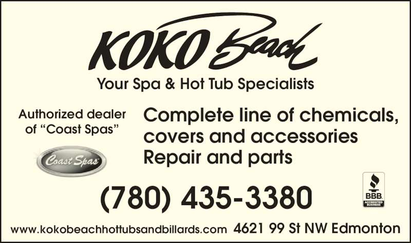 """Koko Beach Hot Tubs & Billiards (7804353380) - Display Ad - Your Spa & Hot Tub Specialists www.kokobeachhottubsandbillards.com  4621 99 St NW Edmonton Authorized dealer of """"Coast Spas"""" Complete line of chemicals, covers and accessories Repair and parts (780) 435-3380"""