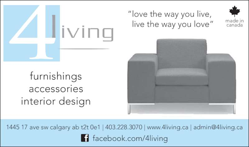 "4living (403-228-3070) - Display Ad - ""love the way you live,   live the way you love"" furnishings accessories interior design made in canada facebook.com/4living"