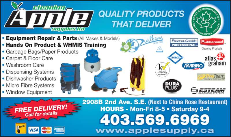 Apple Cleaning Supplies Ltd (4035696969) - Display Ad - 2908B 2nd Ave. S.E. (Next to China Rose Restaurant) HOURS - Mon-Fri 8-5 • Saturday 9-4 • Equipment Repair & Parts (All Makes & Models) • Hands On Product & WHMIS Training  • Garbage Bags/Paper Products • Carpet & Floor Care • Washroom Care • Dispensing Systems • Dishwasher Products • Micro Fibre Systems • Window Equipment QUALITY PRODUCTS THAT DELIVER FREE DELIVERY! Call for details 403.569.6969 www.applesupply.ca kalvac cleaning systems