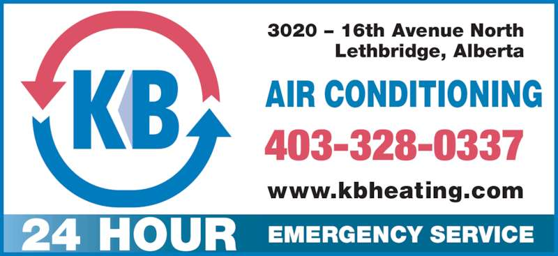 K B Heating & Air Conditioning Ltd (403-328-0337) - Display Ad - 24 HOUR EMERGENCY SERVICE 403-328-0337 www.kbheating.com AIR CONDITIONING 3020 – 16th Avenue North Lethbridge, Alberta