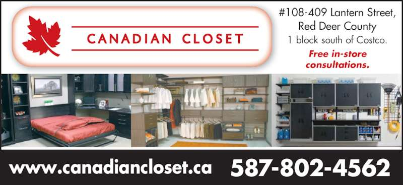 Canadian Closet (403-309-6894) - Display Ad - #108-409 Lantern Street, Red Deer County 1 block south of Costco. Free in-store consultations. 587-802-4562www.canadiancloset.ca