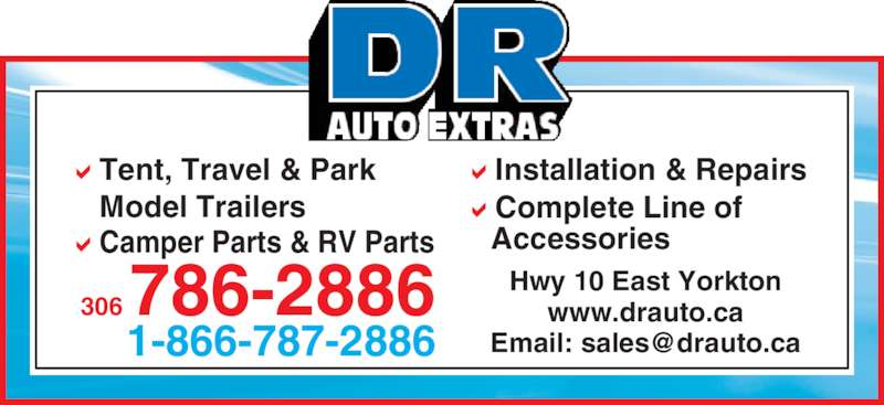 D R Auto Extras Ltd (306-786-2886) - Display Ad - Camper Parts & RV Parts Installation & Repairs Complete Line of Accessories 306 786-2886 1-866-787-2886 Hwy 10 East Yorkton www.drauto.ca Tent, Travel & Park Model Trailers