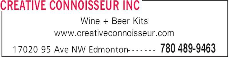 Creative Connoisseur Inc (780-489-9463) - Display Ad - CREATIVE CONNOISSEUR INC 780 489-946317020 95 Ave NW Edmonton- - - - - - - Wine + Beer Kits www.creativeconnoisseur.com