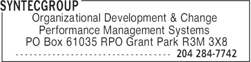 SyntecGroup (204-284-7742) - Display Ad - - - - - - - - - - - - - - - - - - - - - - - - - - - - - - - - - - - SYNTECGROUP 204 284-7742 Organizational Development & Change Performance Management Systems PO Box 61035 RPO Grant Park R3M 3X8