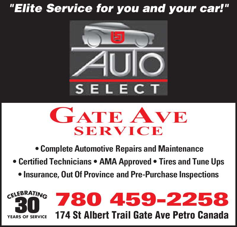 """Gate Ave Service, Tire & Auto (780-459-2258) - Display Ad - • Certified Technicians • AMA Approved • Tires and Tune Ups • Insurance, Out Of Province and Pre-Purchase Inspections GATE AVE SERVICE 780 459-2258 174 St Albert Trail Gate Ave Petro CanadaYEARS OF SERVICE """"Elite Service for you and your car!""""  • Complete Automotive Repairs and Maintenance"""