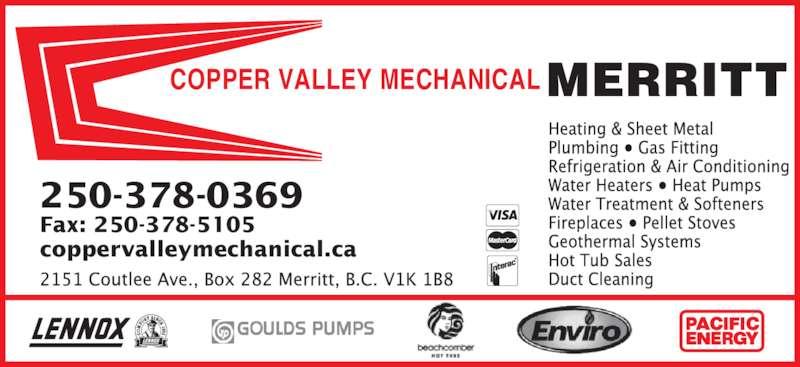 Copper Valley Mechanical Contractors Ltd (250-378-5104) - Display Ad - COPPER VALLEY MECHANICAL 250-378-0369 Fax: 250-378-5105 coppervalleymechanical.ca ® TM MERRITT