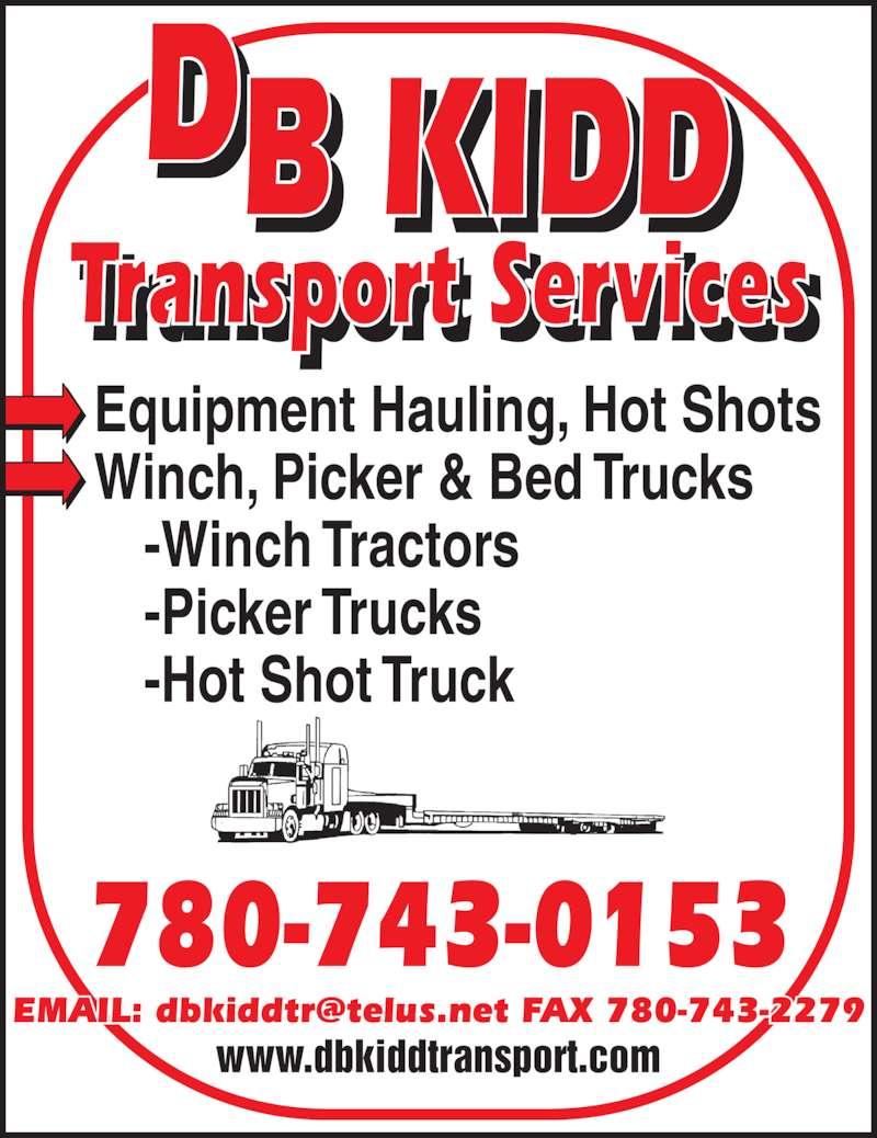 DB Kidd Transport Services (780-743-0153) - Display Ad - Equipment Hauling, Hot Shots Winch, Picker & Bed Trucks -Winch Tractors -Picker Trucks -Hot Shot Truck www.dbkiddtransport.com 780-743-0153