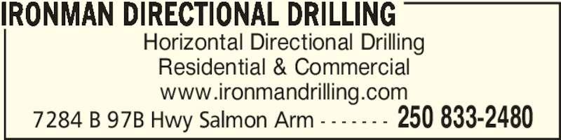 Ironman Directional Drilling (250-833-2480) - Display Ad - Horizontal Directional Drilling Residential & Commercial www.ironmandrilling.com IRONMAN DIRECTIONAL DRILLING 250 833-24807284 B 97B Hwy Salmon Arm - - - - - - -