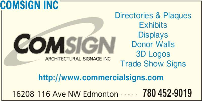 Comsign Architectural Signage (7804529019) - Display Ad - 16208 116 Ave NW Edmonton - - - - - 780 452-9019 COMSIGN INC Directories & Plaques Exhibits Displays Donor Walls 3D Logos Trade Show Signs http://www.commercialsigns.com
