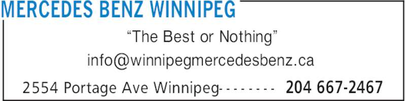 "Mercedes-Benz Winnipeg (204-667-2467) - Display Ad - MERCEDES BENZ WINNIPEG 204 667-24672554 Portage Ave Winnipeg- - - - - - - - ""The Best or Nothing"""