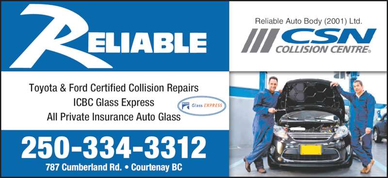 Reliable Auto Body Ltd (250-334-3312) - Display Ad - 787 Cumberland Rd. • Courtenay BC 250-334-3312 Toyota & Ford Certified Collision Repairs ICBC Glass Express All Private Insurance Auto Glass Reliable Auto Body (2001) Ltd.