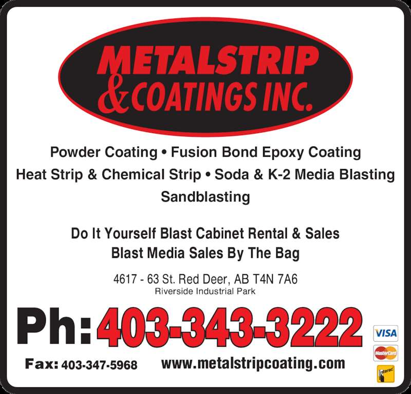 Metalstrip & Coatings Inc (403-343-3222) - Display Ad - Powder Coating • Fusion Bond Epoxy Coating Heat Strip & Chemical Strip • Soda & K-2 Media Blasting Sandblasting 403-343-3222 403-347-5968 www.metalstripcoating.com