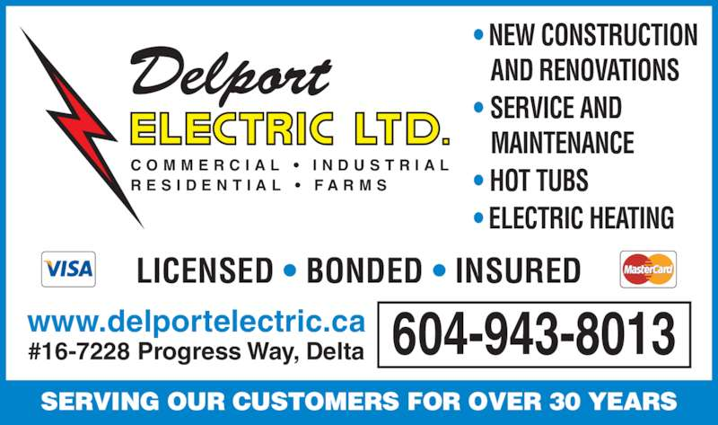 Delport Electric (2000) Ltd (604-943-8013) - Display Ad - • HOT TUBS • ELECTRIC HEATING LICENSED • BONDED • INSURED 604-943-8013www.delportelectric.ca#16-7228 Progress Way, Delta C O M M E R C I A L  •  I N D U S T R I A L R E S I D E N T I A L  •  F A R M S SERVING OUR CUSTOMERS FOR OVER 30 YEARS • NEW CONSTRUCTION AND RENOVATIONS • SERVICE AND MAINTENANCE