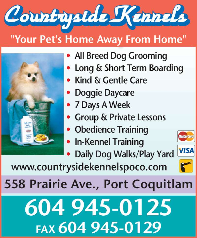 "Countryside Kennels (604-945-0125) - Display Ad - •  Daily Dog Walks/Play Yard 604 945-0125 FAX 604 945-0129 558 Prairie Ave., Port Coquitlam ""Your Pet's Home Away From Home"" www.countrysidekennelspoco.com •  All Breed Dog Grooming •  Long & Short Term Boarding  •  Kind & Gentle Care  •  Doggie Daycare  •  7 Days A Week •  Group & Private Lessons •  Obedience Training •  In-Kennel Training •  Daily Dog Walks/Play Yard 604 945-0125 FAX 604 945-0129 558 Prairie Ave., Port Coquitlam ""Your Pet's Home Away From Home"" www.countrysidekennelspoco.com •  All Breed Dog Grooming •  Long & Short Term Boarding  •  Kind & Gentle Care  •  Doggie Daycare  •  7 Days A Week •  Group & Private Lessons •  Obedience Training •  In-Kennel Training"