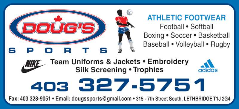 Doug's Sports Ltd (4033275751) - Display Ad - ATHLETIC FOOTWEAR Football • Softball Boxing • Soccer • Basketball Baseball • Volleyball • Rugby Team Uniforms & Jackets • Embroidery Silk Screening • Trophies 403 327-5751