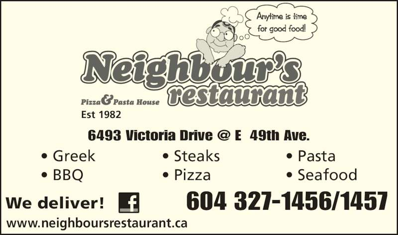 Neighbour's Restaurant & Pizza House (6043271456) - Display Ad - Est 1982 604 327-1456/1457We deliver! www.neighboursrestaurant.ca • Greek • BBQ • Steaks • Pizza • Pasta • Seafood