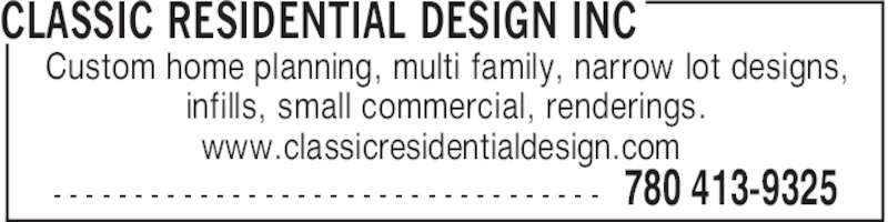 Classic Residential Design Inc (780-413-9325) - Display Ad - CLASSIC RESIDENTIAL DESIGN INC 780 413-9325- - - - - - - - - - - - - - - - - - - - - - - - - - - - - - - - - - Custom home planning, multi family, narrow lot designs, infills, small commercial, renderings. www.classicresidentialdesign.com
