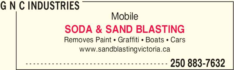 G N C Industries (250-883-7632) - Display Ad - Mobile SODA & SAND BLASTING Removes Paint π Graffiti π Boats π Cars www.sandblastingvictoria.ca G N C INDUSTRIES 250 883-7632- - - - - - - - - - - - - - - - - - - - - - - - - - - - - - - - - - - - - -