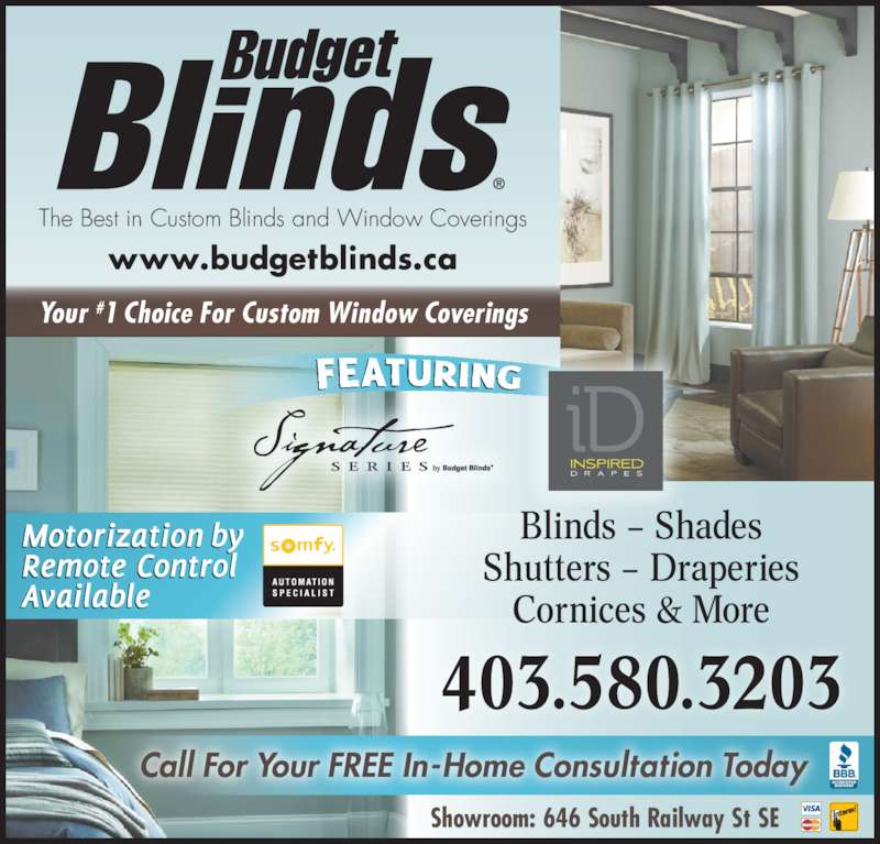 Budget Blinds Serving Medicine Hat / Okotoks (403-580-3203) - Display Ad - The Best in Custom Blinds and Window Coverings Call For Your FREE In-Home Consultation Today 403.580.3203 Showroom: 646 South Railway St SE Your #1 Choice For Custom Window Coverings Blinds – Shades Shutters – Draperies Cornices & More www.budgetblinds.ca The Best in Custom Blinds and Window Coverings Call For Your FREE In-Home Consultation Today 403.580.3203 Showroom: 646 South Railway St SE Your #1 Choice For Custom Window Coverings Blinds – Shades Shutters – Draperies Cornices & More www.budgetblinds.ca