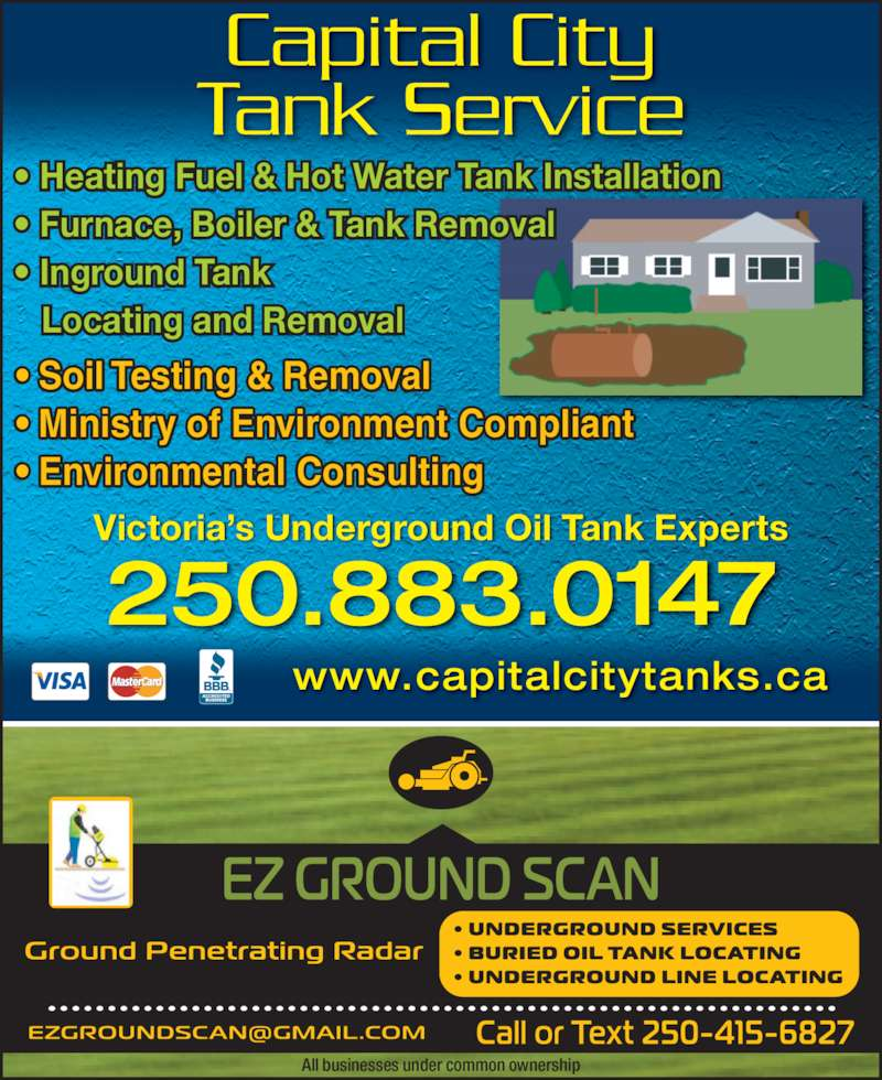 Capital City Tank Services Inc (250-883-0147) - Display Ad - www.capitalcitytanks.ca Victoria's Underground Oil Tank Experts . . . . . . . . . . . . . . . . . . . . . . . . . . . . . . . . . . . . . . . . . . . . . . . . . . . . . . . . . . . . . . . . . .  All businesses under common ownership Capital City Tank Service • Heating Fuel & Hot Water Tank Installation • Furnace, Boiler & Tank Removal • Inground Tank    Locating and Removal • Soil Testing & Removal • Ministry of Environment Compliant • Environmental Consulting 250.883.0147