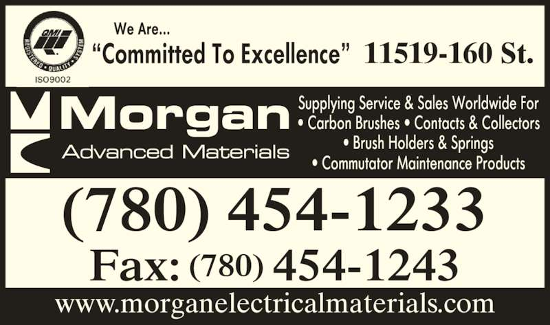 Morgan Advanced Materials Canada Inc (780-454-1233) - Display Ad - (780) 454-1233 Fax: (780) 454-1243 www.morganelectricalmaterials.com 11519-160 St.