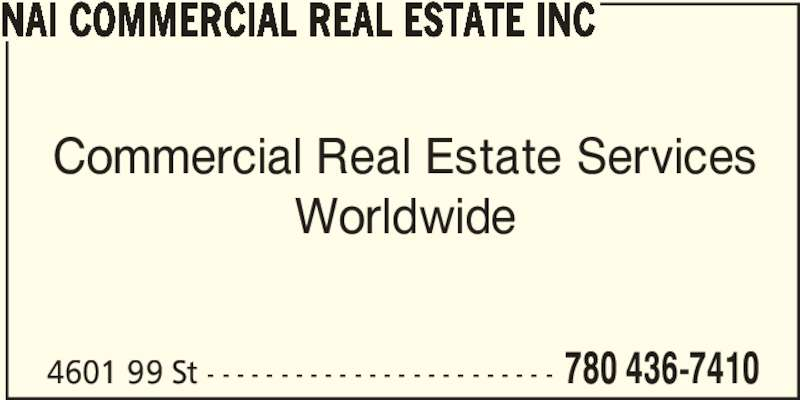 NAI Commercial Real Estate Inc (780-436-7410) - Display Ad - 4601 99 St - - - - - - - - - - - - - - - - - - - - - - - - 780 436-7410 NAI COMMERCIAL REAL ESTATE INC Commercial Real Estate Services Worldwide