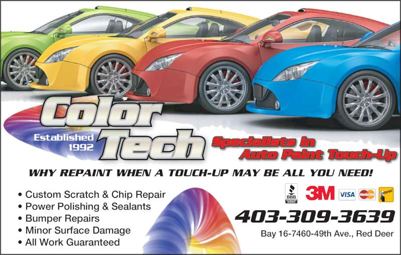 Color Tech (403-309-3639) - Display Ad - 403-309-3639 • Custom Scratch & Chip Repair • Power Polishing & Sealants • Bumper Repairs • Minor Surface Damage • All Work Guaranteed Color Specialists in  Auto Paint Touch-Up WHY REPAINT WHEN A TOUCH-UP MAY BE ALL YOU NEED! Bay 16-7460-49th Ave., Red Deer Established 1992