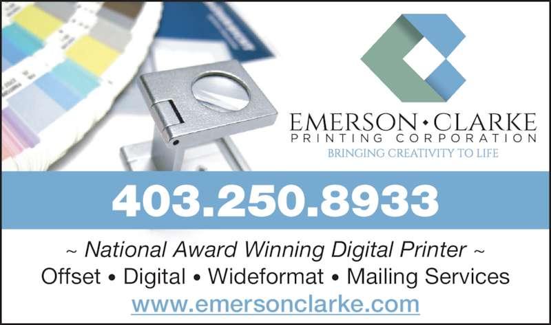 Emerson Clarke Printing (4032508933) - Display Ad - ~ National Award Winning Digital Printer ~ Offset • Digital • Wideformat • Mailing Services www.emersonclarke.com 403.250.8933